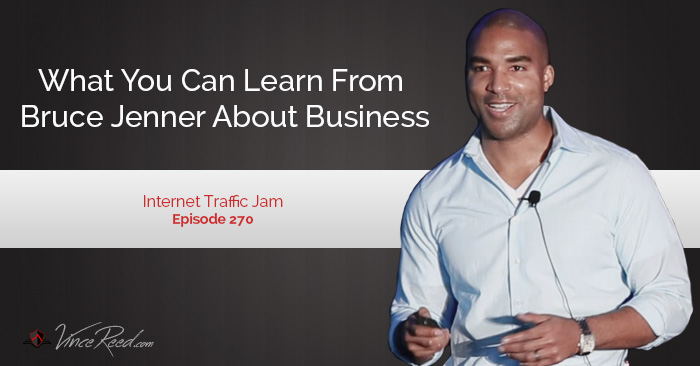 What You Can Learn From Bruce Jenner About Business – Episode 270