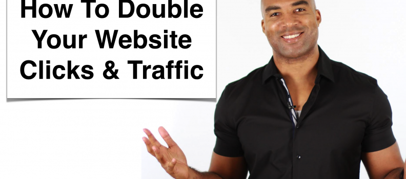 How To Double The Clicks To Your Website Without Investing More Money
