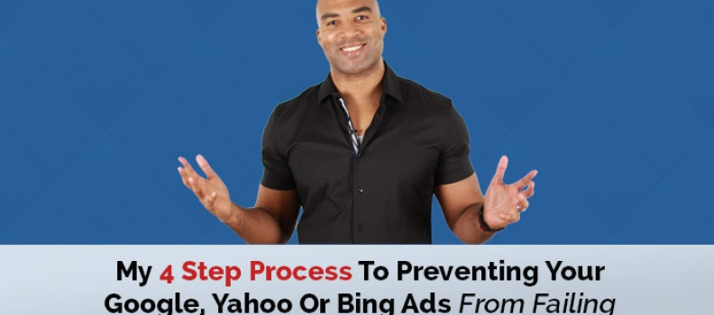 Search Traffic Secrets – My 4 Step Process To Preventing Your Google, Yahoo Or Bing Ads From Failing!